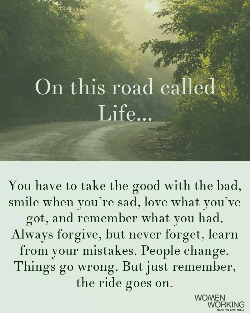 On this road called life…