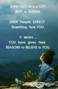 Expectations are a gift not a burden