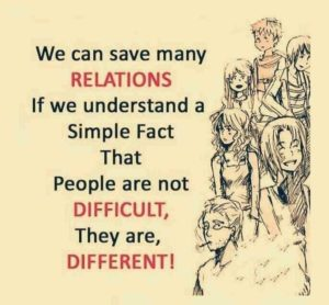 People are not difficult… they are different