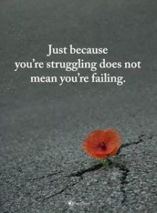 Struggling is not failure